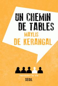 Un chemin de tables / Maylis de Kerangal http://bu.univ-angers.fr/rechercher/description?notice=000810921
