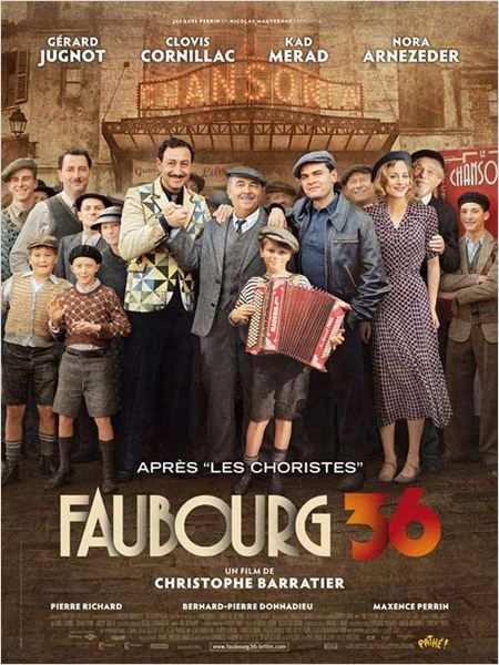 Faubourg 36 / Christophe Barratier, 2008 (with Clovis Cornillac, Kad Merad, Gérard Jugnot, Nora Arnezeder)