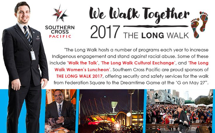 The Long Walk hosts a number of programs each year to increase Indigenous engagement and stand against racial abuse. Some of these include 'Walk the Talk', 'The Long Walk Cultural Exchange', and ' The Long Walk Women's Luncheon'. Southern Cross Pacific are proud sponsors of The Long Walk 2017, offering security and safety services for the walk from Federation Square to the Dreamtime Game at the 'G on May 27.