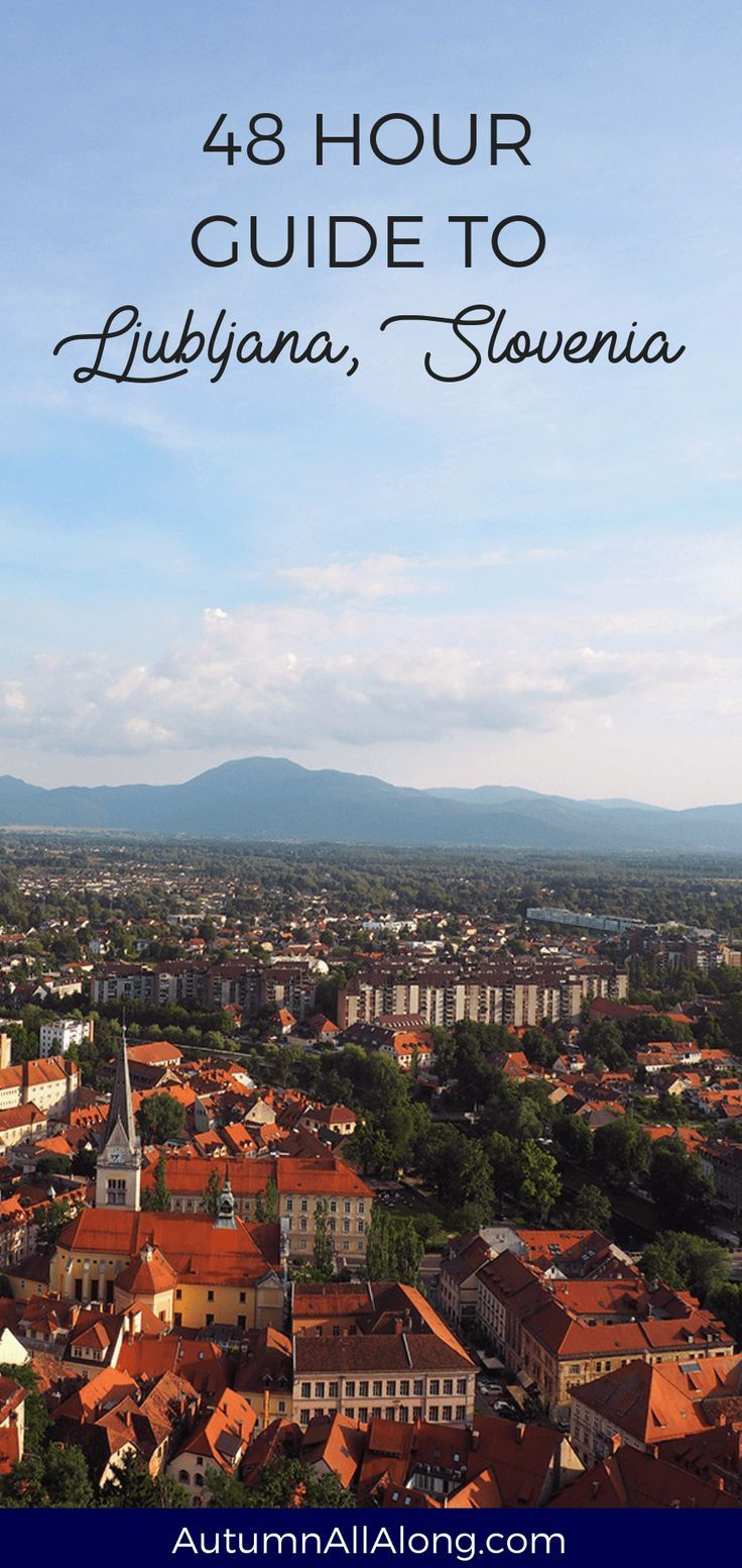 Out Of All Of The Places We Ve Traveled We Found Ljubljana Slovenia To Be Our Favorite Here Is Our 48 Hour Guide To Ho East Europe Travel Ljubljana Slovenia