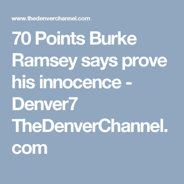 70 Points Burke Ramsey says prove his innocence  - Denver7 TheDenverChannel.com