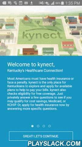 Kynect  Android App - playslack.com ,  kynect is Kentucky's Health Care Connection. Enroll in health insurance on your phone or tablet. Explore health plans, check your eligibility for cost savings, Medicaid, or KCHIP, and then apply for a health plan. The kynect app gives Kentuckians on-the-go access to the kynect health plan marketplace, account information, advice and support, and more. Now, kynect makes it even easier to explore eligibility privately, log in from your phone or tablet…