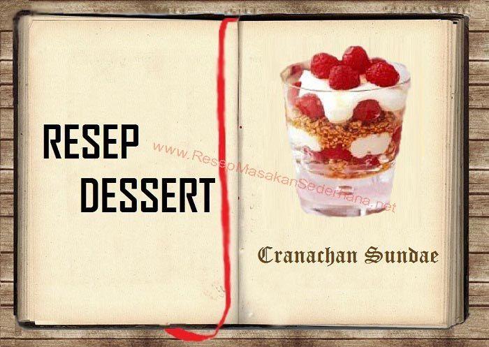 Resep Dessert - Cranachan Sundae  #resep#masakan#sederhana#makanan#penutup#dessert#enak#icecream#  You tube : http://www.youtube.com/watch?v=EnLfRl00-38  Nb : website (http://ResepMasakanSederhana.net/) kami dalam proses pembuatan :)