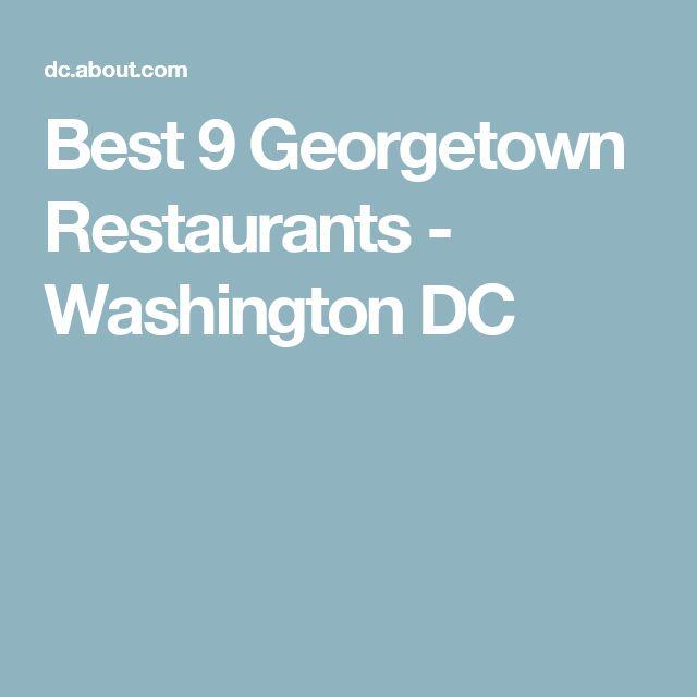 Best 9 Georgetown Restaurants - Washington DC