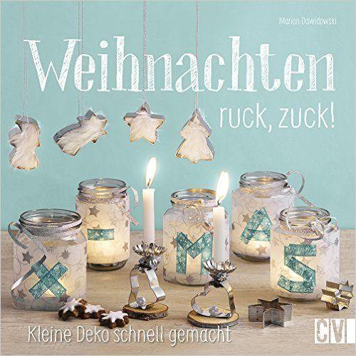 Weihnachten Ruck, Zuck!: Kleine Deko Schnell Gemacht: Amazon.de: Marion