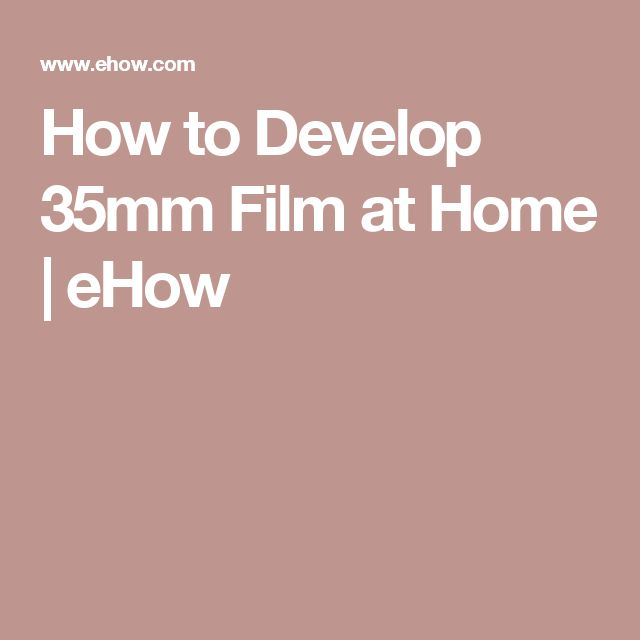 How to Develop 35mm Film at Home | eHow