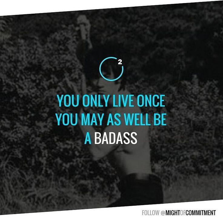 Be a badass! #moc2 #motivation #inspiration #quotes