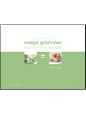 Introduction to Image Grammar Activity Book (Middle School)