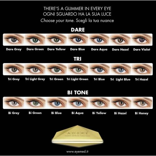 There's a glimmer in every eye.  Choose your tone. Adore contact lenses