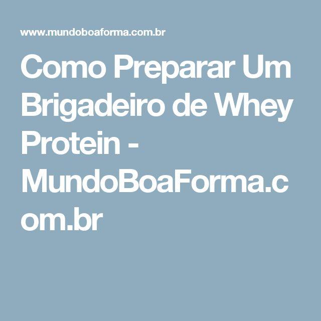 Como Preparar Um Brigadeiro de Whey Protein - MundoBoaForma.com.br