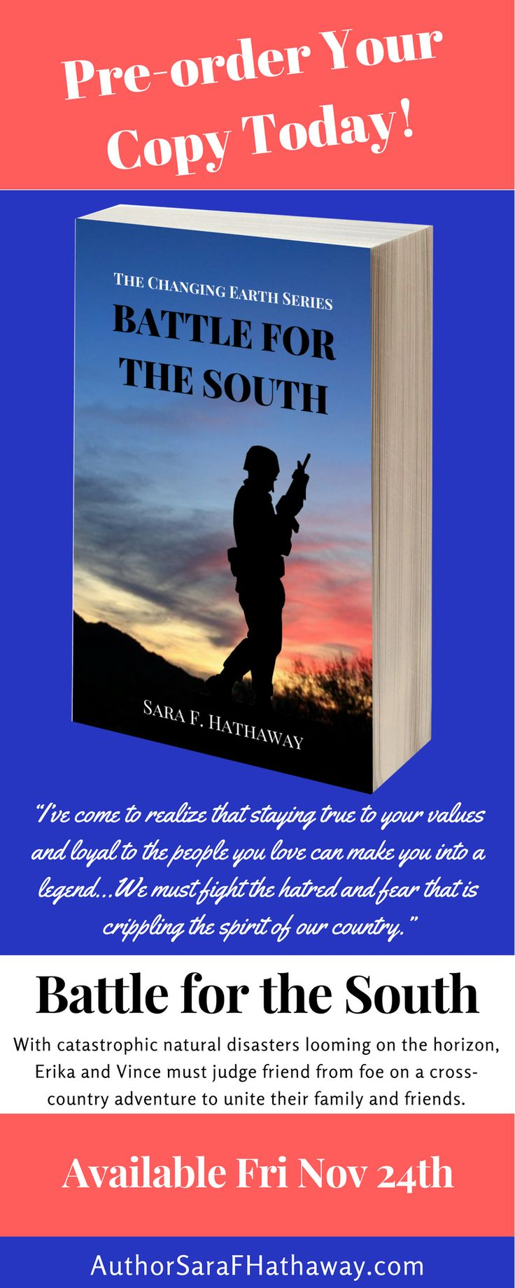"""Battle for the South, a post #apocalyptic #adventure is available Nov 24th 2017. """"""""I've come to realize that staying true to your values and loyal to the people you love can make you into a legend…We must fight the hatred and fear that is crippling the spirit of our country."""" Quote from Battle for the South by Sara F. Hathaway"""