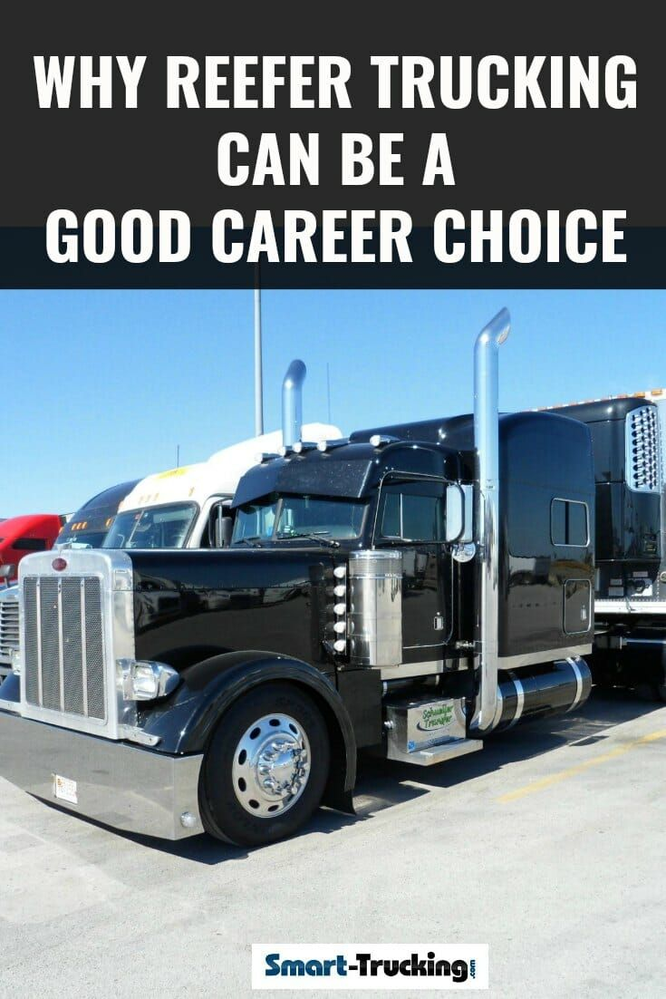 Career Trucking Why Reefer Trucking Can Be A Good Career Choice Working For A