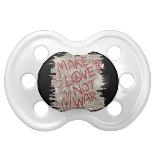 Retro Hippy Peace Make Love Not War Baby Pacifiers