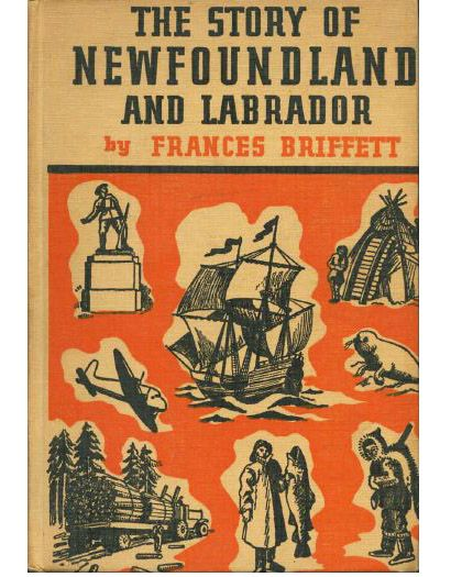 """The Story of Newfoundland and Labrador"" by Frances Briffett"