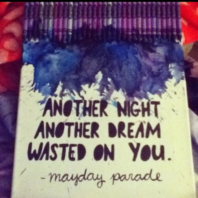 Mayday parade. In loveee with thiss.. Don't know where I'll get a bunch of blue and purple crayons though..