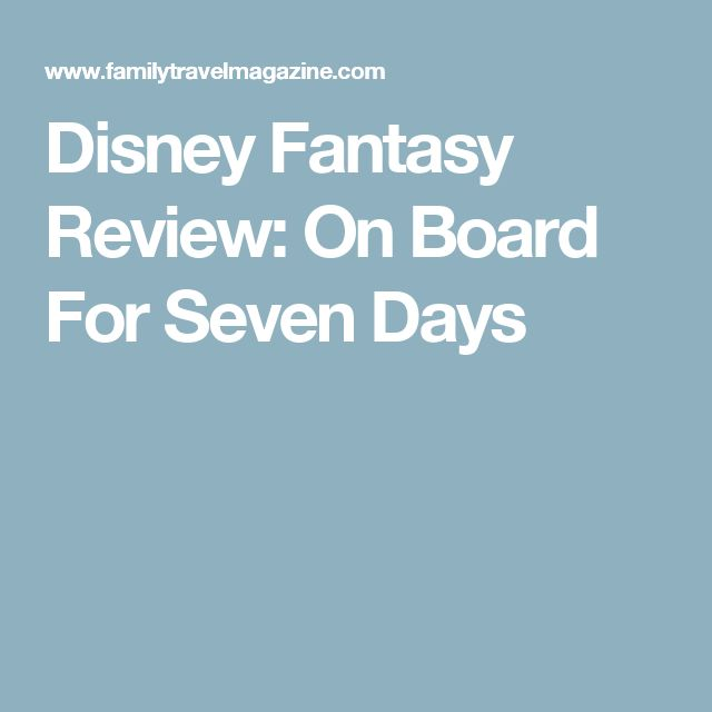 Disney Fantasy Review: On Board For Seven Days