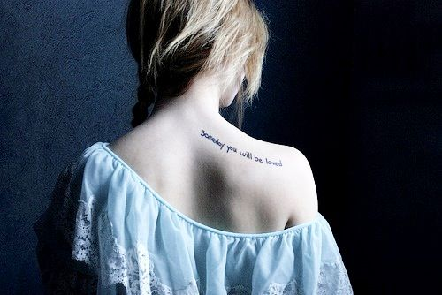 girl, love, quote, someday you will be loved, tattoo - inspiring ...