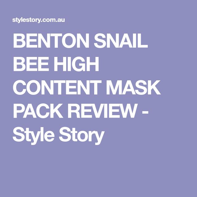 BENTON SNAIL BEE HIGH CONTENT MASK PACK REVIEW - Style Story