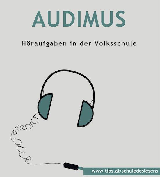 Audimus, Höraufgaben, Hörverständnis, Grundschule, Volksschule, Sekundarstufe 1, AFS-Methode, akustische Wahrnehmung, Fabel, Sachtexte