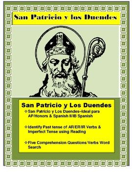 "This amazing lesson is a great way to celebrate San Patricio in your classroom The ""Leyenda de San Patricio y Los Duendes"" is the ideal lesson for AP/Honors & Spanish II classes. Great step by step lesson plan. Have your students identify verbs used in past Tense and Imperfect in the passage."