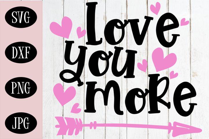 Download Love You More SVG, Valentine's Day SVG | Valentines day ...