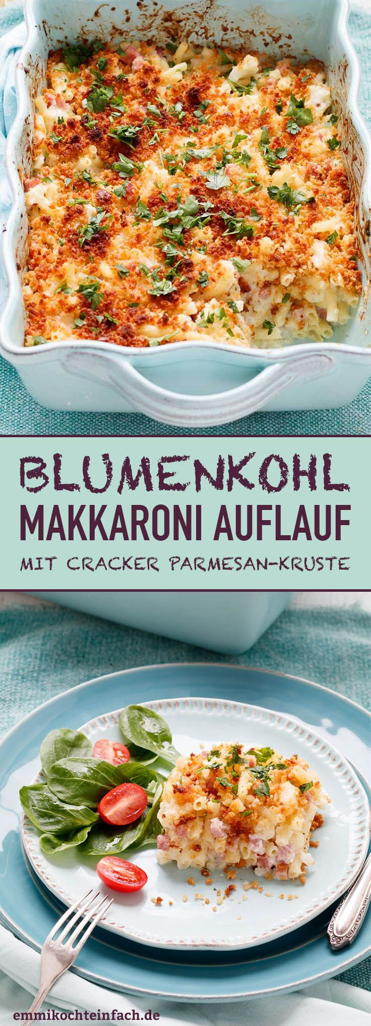 Blumenkohl Makkaroni Auflauf mit Kräcker-Parmesan-Kruste