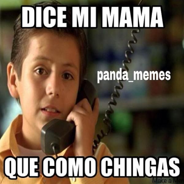 26 Trending Dice Mi Mama Memes Dice Mi Mama Is A Spanish Word Which Means What My Mom Says The Pi Mexican Funny Memes Funny Spanish Memes Mexican Jokes