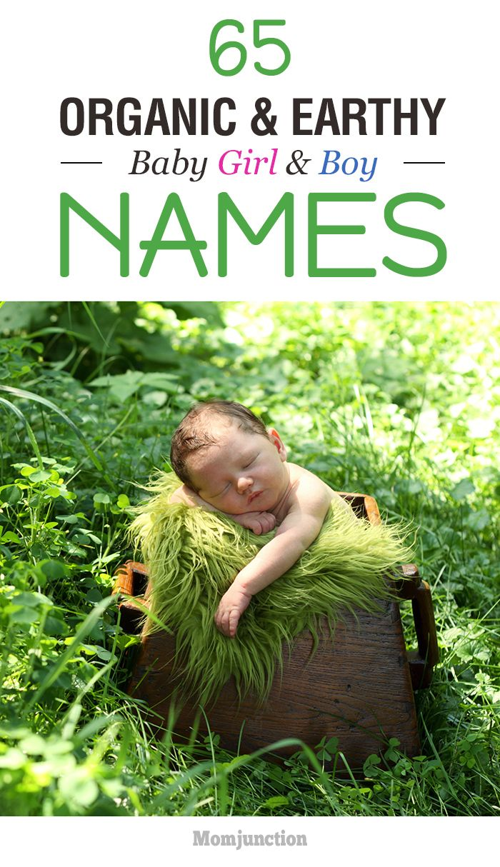 With Mother Nature giving us so much, why not pick a name inspired by her? Check out MomJunction's collection of wonderful organic and earthy baby names.