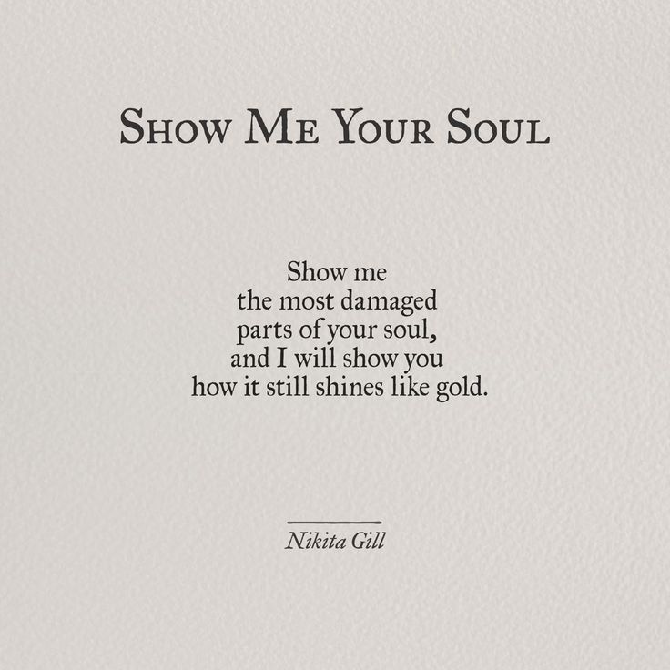 Show Me Your Soul by @nikitagill1