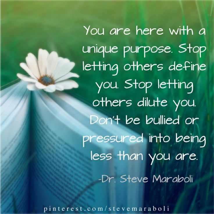 "Define Quote: ""You Are Here With A Unique Purpose. Stop Letting Others"