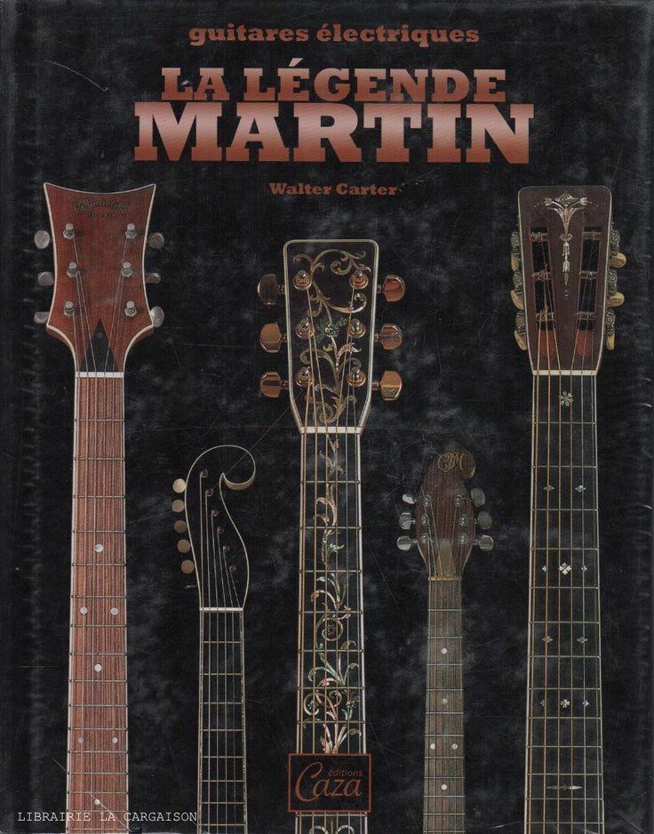 CARTER, WALTER. La Légende Martin : Guitares électriques