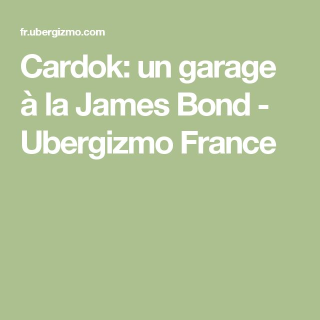 Cardok: un garage à la James Bond - Ubergizmo France
