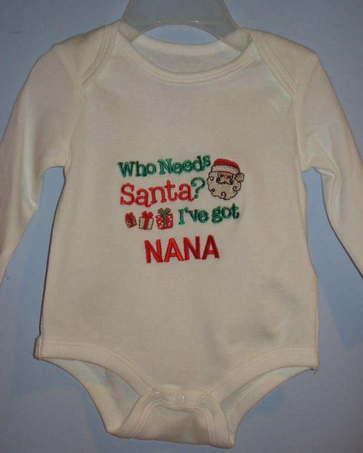 Onesie Who need santa i've got nana 0-3 months by lindasboutik on Etsy