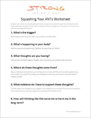 Squashing Your ANTs (Automatic Negative Thoughts). Worksheet for understanding triggers of negative thoughts, emotions & behaviors.