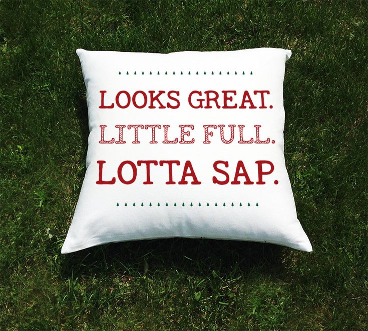 "Christmas Vacation Movie Throw Pillow Cover - National Lampoon Chevy Chase - ""Looks Great. Little Full. Lotta Sap."" Quote by BethanysRoom on Etsy https://www.etsy.com/listing/205650786/christmas-vacation-movie-throw-pillow"