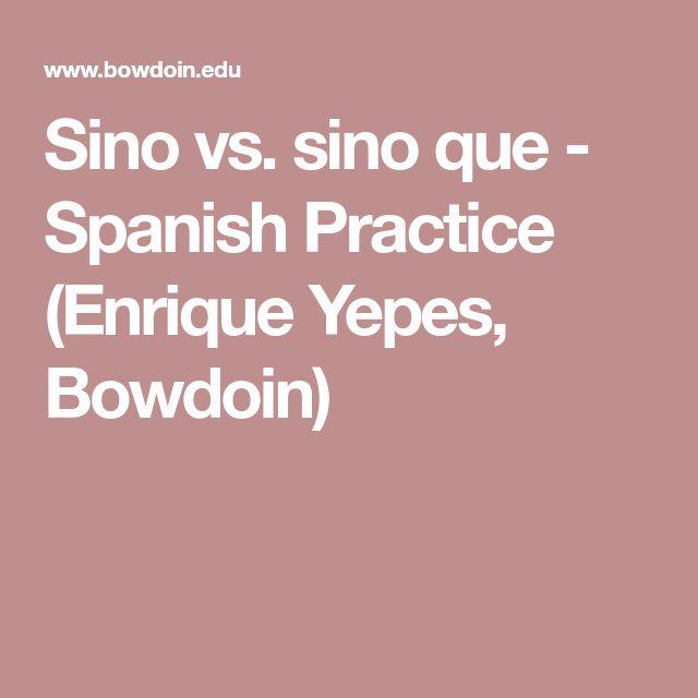 Sino vs. sino que - Spanish Practice (Enrique Yepes, Bowdoin)