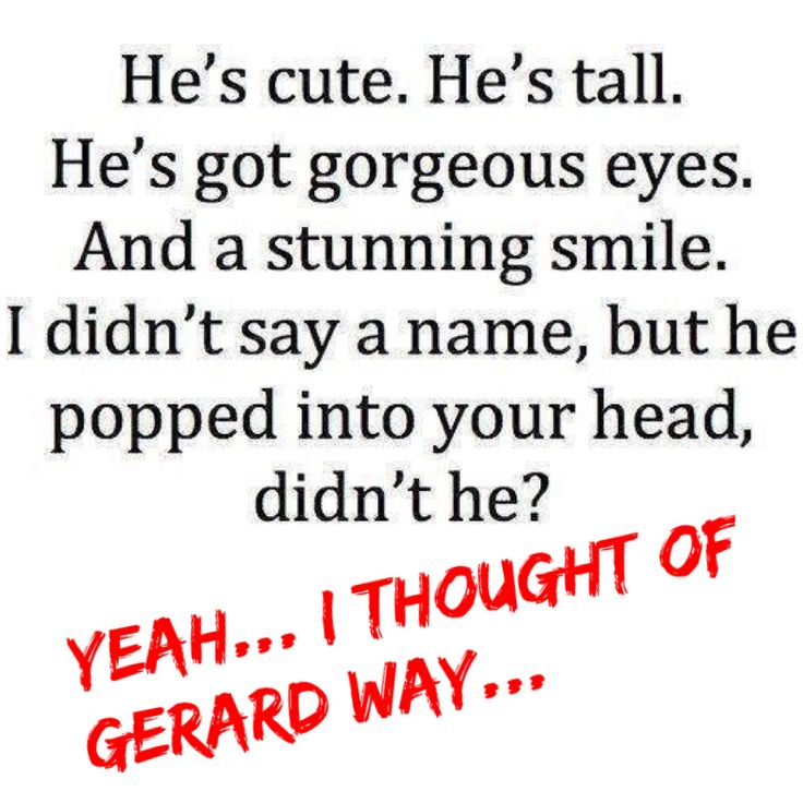 Before I read the last part I literally thought Gerard