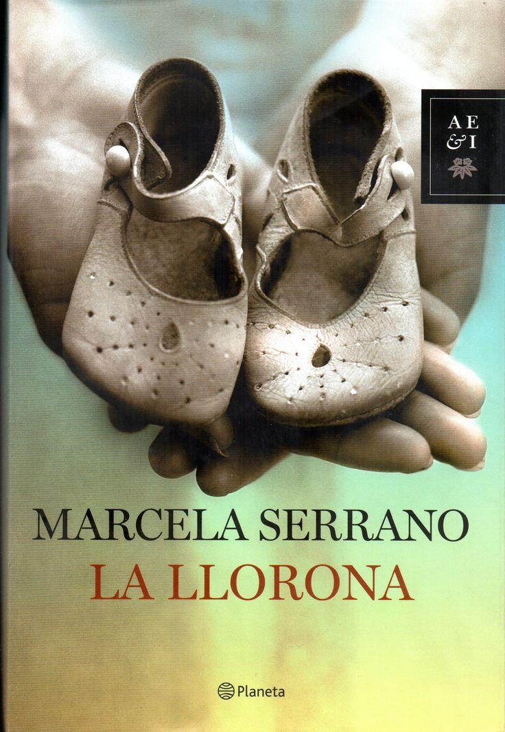 La llorona,  Marcela Serrano (1951- Planeta, 2008.