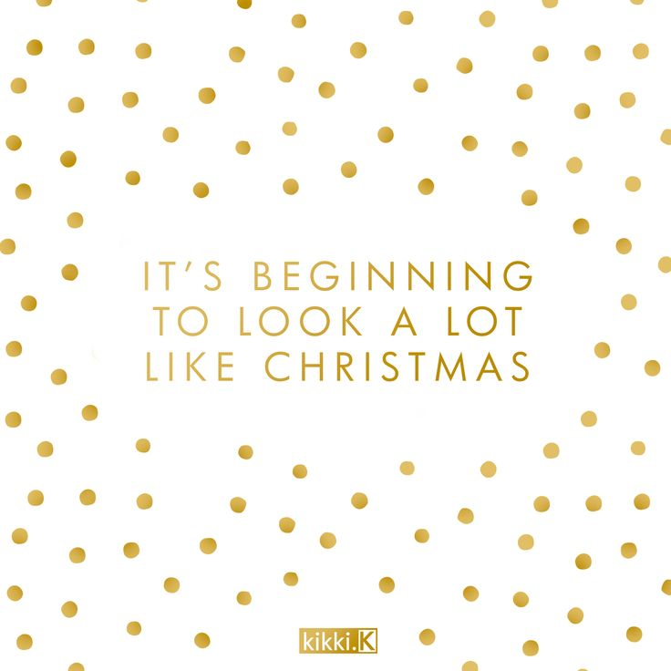 Quote: It's beginning to look a lot like Christmas so make every day count