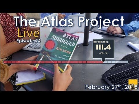 "The Atlas Project Live: Episode 24 Greg Salmieri and Ben Bayer discuss Part III, Chapter 3 of Atlas Shrugged: ""Anti-Life."" The Ayn Rand Institute invites you to join The Atlas Project, an eight-month, chapter-by-chapter, online..."