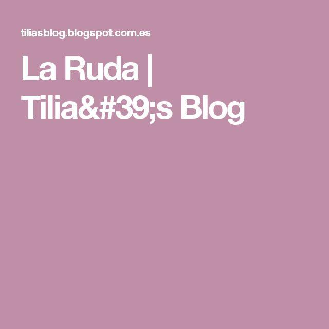 La Ruda         |          Tilia's Blog