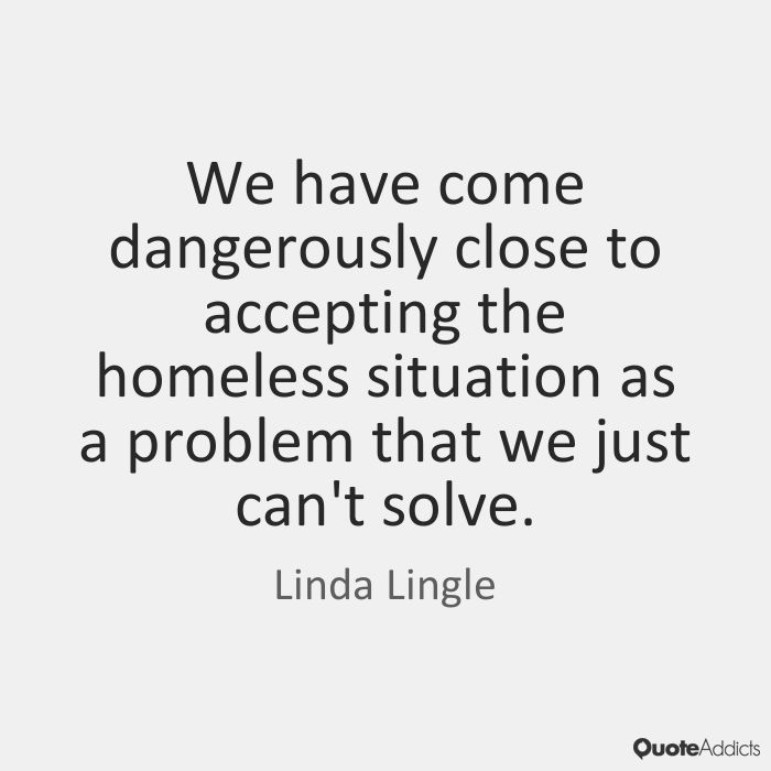 Quotes About Homelessness Gorgeous 7 Best Homelessness Quotes Images On Pinterest  Homeless People