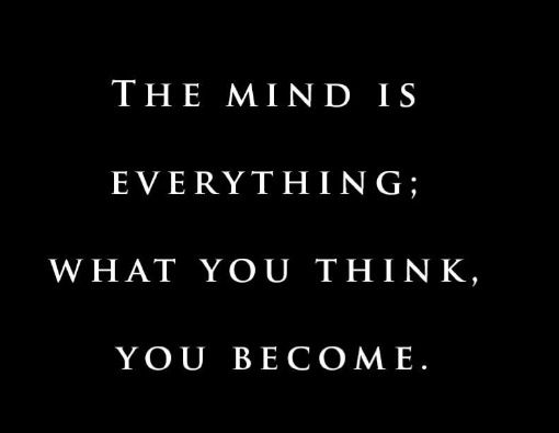 You Become What You Think.