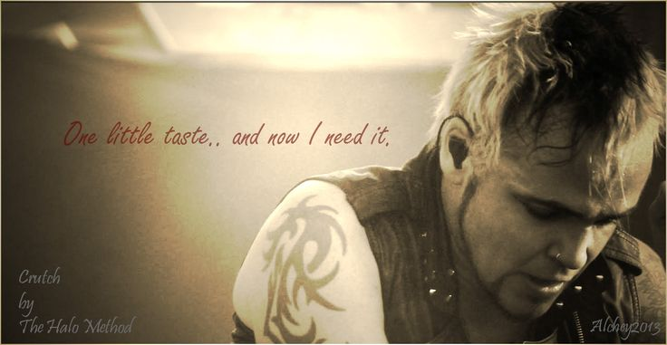One little taste.. and now I need it ~ Crutch by The Halo Method feat. Lukas Rossi (pictured) Ben Moody, Dave Buckner & Josh Newell! Find them at www.facebook.com/thehalomethod #music #lyrics #LukasRossi #TheHaloMethod #Words #Tattoos