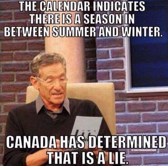 I can confirm this. I live close to the west coast near Vancouver. We've got summer - 2 months of drought, then fall/winter/spring - 10 months of rain. :P