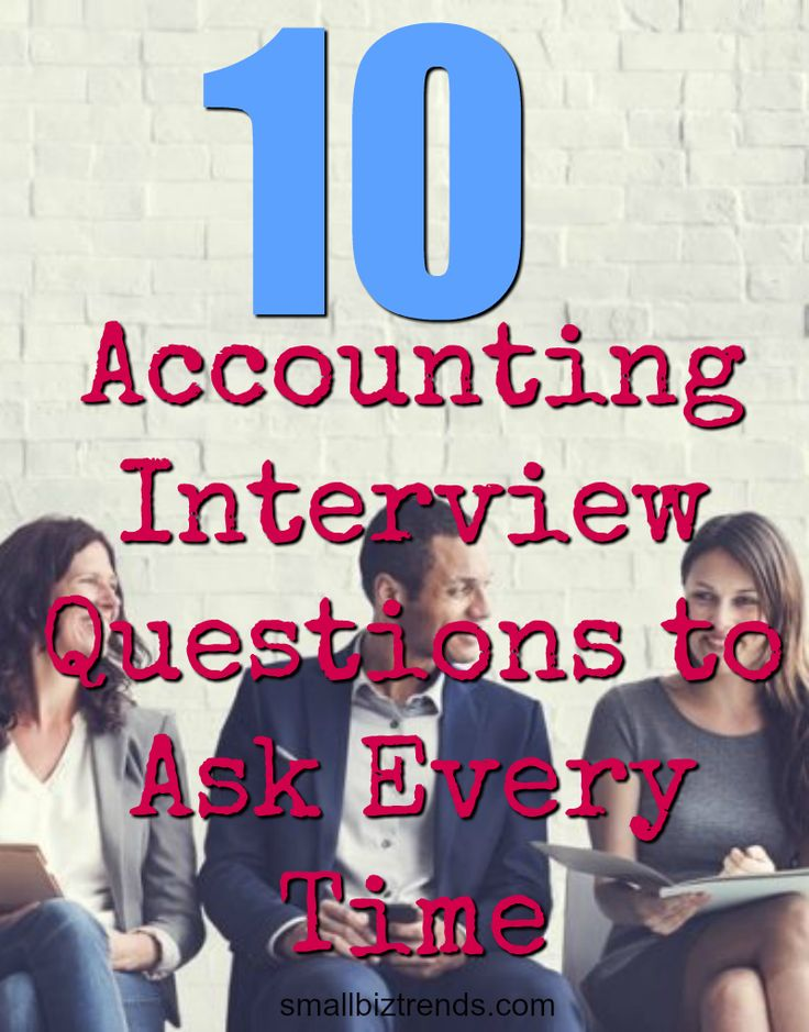 10 Accounting Interview Questions to Ask Every Time / smallbiztrends.com #sponsor