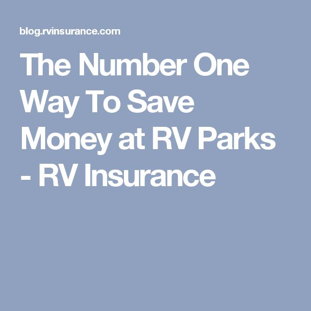 The Number One Way To Save Money at RV Parks - RV Insurance