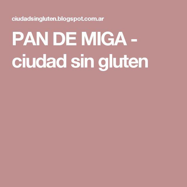 PAN DE MIGA - ciudad sin gluten