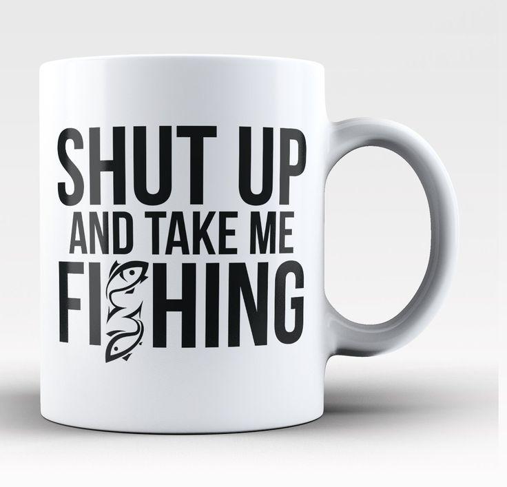 Shut Up and Take Me Fishing - Mug