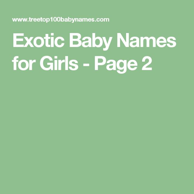 Exotic Baby Names for Girls - Page 2